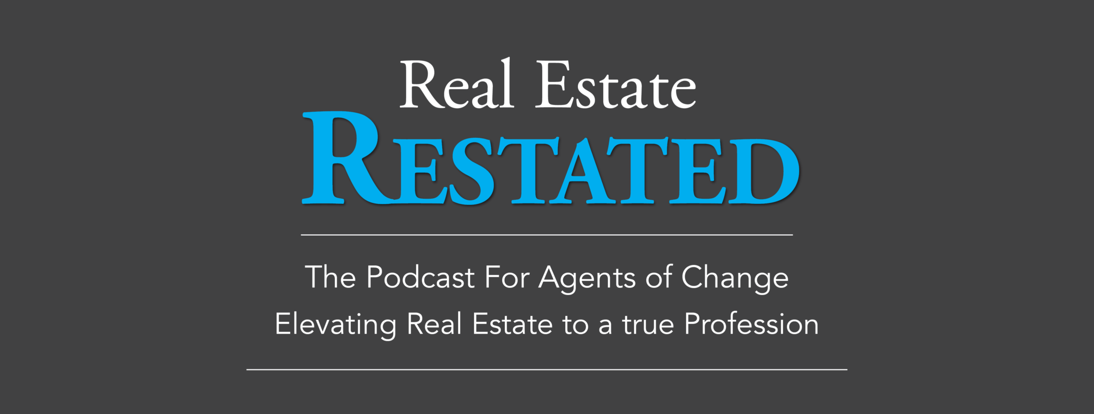 Real Estate RESTATED